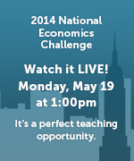 2014 National Economics Challenge | Watch it LIVE! Monday, May 19 at 1:00pm | It's a perfect teaching opportunity.
