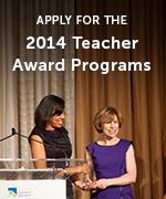 Apply for the 2014 Teacher Award Programs