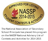 NASSP 2014-2015 - The National Association of Secondary School Principals has placed this program on the NASSP National Advisory List of Contests and Activities for 2014-2015