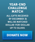 Year-End Match Challenge - All gifts received by December 31 will be matched dollar-for-dollar up to $5,000.